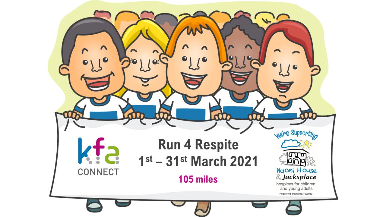 Run 4 Respite 2021 - KFA 'Run 4 Respite' for Naomi House & Jacksplace - March 2021