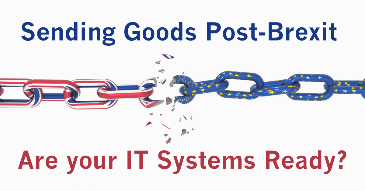 Sending Goods Post Brexit Are your IT Systems Ready  - Sending Goods Post Brexit - Are Your IT Systems Ready?